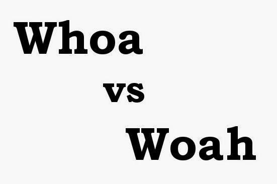 Woah oder whoa, was ist Ihre Wahl?